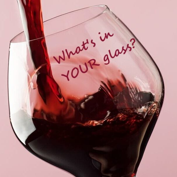 red wine in glass what's in YOUR glass 6